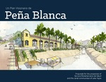 Un Plan Visionario de Peña Blanca: Proposals for the Properties of Servicio Panamericano de Salud and the Canal Communities of Lake Yojoa by The 2014 Urban Design Studio, Andrew C. von Maur, and Martin Smith