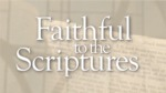 Faithful to the Scriptures, Episode 1: The Sola Scriptura Principle