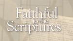 Faithful to the Scriptures, Episode 9: Wisdom Literature (Part 1)