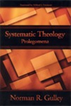 Systematic Theology: Prolegomena (Vol. 1) by Norman R. Gulley