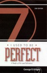 I Used to be Perfect: a Study of Sin and Salvation by George R. Knight