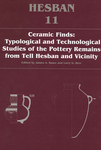 Hesban 11: Ceramic Finds: Typological and Technological Studies of the Pottery Remains from Tell Hesban and Vicinity by James A. Sauer and Larry G. Herr