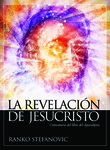 La revelacion de Jesucristo: Comentario del libro del Apocalipsis by Ranko Stefanovic