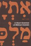 A Short Grammar of Biblical Aramaic by Alger F. Johns