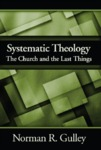 Systematic Theology: The Church and the Last Things (vol. 4)