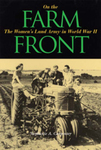 On the Farm Front  The Women's Land Army in World War II