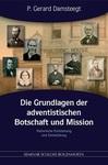 Die Grundlagen der adventistische Botschaft und Mission: Historische Entstehung und Entwicklung