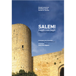 Salemi: luoghi e non-loughi: archeologia, arte e monumenti