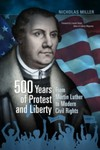 500 Years of Protest and Liberty: Martin Luther to Modern Civil Rights