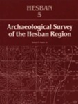 Hesban 05: Archaeological Survey of the Hesban Region