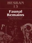 Faunal Remains: Taphonomical and Zooarchaeological Studies of the Animal Remains From Tell Hesban and Vicinity by Oystein Sakala LaBianca and Angela Von Den Driesch