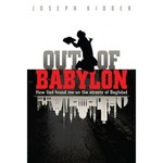 Out of Babylon: How God Found Me on the Streets of Baghdad
