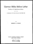 German Bibles Before Luther; the Story of 14 High-German Editions by Kenneth A. Strand