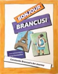 Bonjour Brancusi by Gregory Constantine