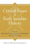 Critical Issues in Early Israelite History