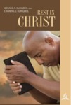 Rest in Christ: Companion Volume to Adult Sabbath School Bible Study Guide