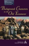 Background Characters in the Old Testament