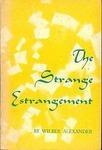 The Strange Estrangement
