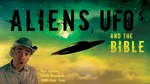 Aliens, UFOs & The Bible