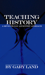 Teaching History: A Seventh-day Adventist Approach