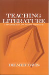 Teaching Literature: A Seventh-day Adventist Approach by Delmer Davis