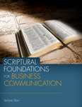 Scriptural Foundations for Business Communication by Verlyne Starr
