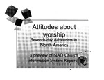 Attitudes about worship Seventh-day Adventist in North America