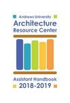 Architecture Resource Center Assistant Handbook 2018-2019 by Kathleen Demsky