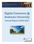 Digital Commons @ Andrews University Annual Report 2020-2021 by Terry Dwain Robertson