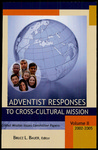 Adventist Responses to Cross-Cultural Mission:  Global Mission Issues Committee Papers Volume 2, 2002-2005
