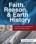 Faith, Reason, and Earth History, 2nd Ed.: A Paradigm of Earth and Biological Origins by Intelligent Design by Leonard Brand