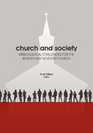 Church and Society: Missiological Challenges for the Seventh-day Adventist Church by Rudi Maier