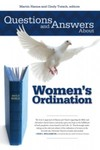 Questions and Answers About Women's Ordination by Martin Hanna and Cindy Tutsch