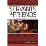 Servants and Friends: A Biblical Theology of Leadership by Skip Bell
