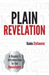 Plain Revelation: Reader's Introduction to The Apocalypse by Ranko Stefanovic