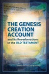 The Genesis Creation Account and Its Reverberations in the Old Testament by Gerald A. Klingbeil
