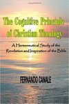 The Cognitive Principle of Christian Theology: An Hermeneutical Study of the Revelation and Inspiration of the Bible