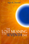 The Lost Meaning of the Seventh Day