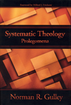 Systematic Theology, Vol. 1: Prolegomena by Norman R. Gulley