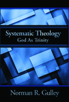 Systematic Theology, Vol. 2: God as Trinity by Norman R. Gulley