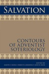 Salvation: Contours of Adventist Soteriology by Martin F. Hanna, Darius Jankiewicz, and John Reeve