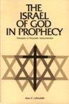The Israel of God in Prophecy: Principles of Prophetic Interpretation