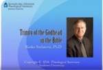 08. Trinity of the Godhead in the Bible by Ranko Stefanovic
